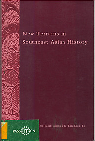 New Terrains in Southeast Asian History - Abu Talib Ahmad.; Tan Liok Ee (eds)