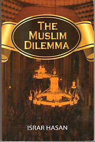 The Muslim Dilemma - Israr Hasan