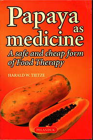 Papaya as Medicine - Harald W Tietze