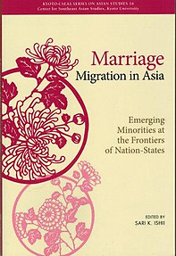 Marriage Migration in Asia: Emerging Minorities at the Frontiers of Nation-States