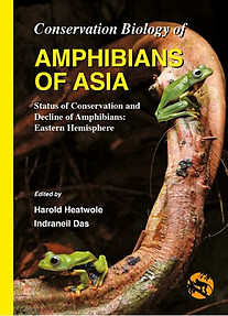 Conservation Biology of Amphibians of Asia - Harold Heatwole & Indraneil Das (eds)