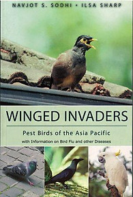Winged Invaders: Pest Birds of the Asia Pacific - Navjot J Sodhi & Isla Sharp