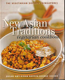 New Asian Traditions Vegetarian Cookbook-Susan Amy, Kiran Narain & George Jacobs