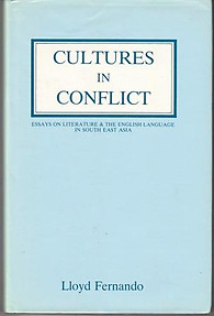 Cultures in Conflict: Essays on Literature & The English Language in South East Asia - Lloyd Fernando