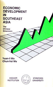 Economic Development in Southeast Asia: The Chinese Dimension  - Yuan-li Wu & Chu-his Wu