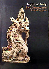 Legend and Reality: Early Ceramics from South-East Asia - Roxanna M Brown, Otto Karow, Peter W Meister & Hans Siegel