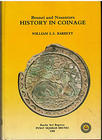 Brunei and Nusantara: History in Coinage - William LS Barett