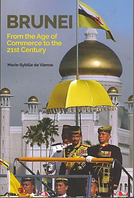 Brunei: From the Age of Commerce to the 21st Century - Marie-Sybille de Vienne