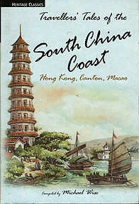 Travellers' Tales of the South China Coast - Michael Wise