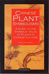 Chinese Plant Symbolisms: The Symbolic Value of Plants in Chinese Culure