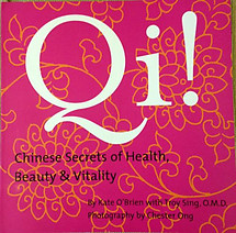 Qi! Chinese Secrets of Health and Vitality - Kate O'Brien & Troy Sing