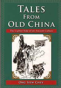 Tales from Old China: The Lighter Side of an Ancient Culture - Ong Siew Chey