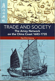 Trade and Society: The Amoy Network on the China Coast, 1683-1735 Ng Chin-keong