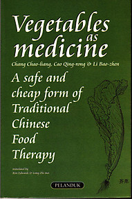 Vegetables as Medicine: A Safe and Cheap Form of Chinese Food Therapy - Chang