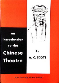 An Introduction to Chinese Theatre - AC Scott