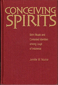 Conceiving Spirits: Birth Rituals and Contested Indentities: Laujé of Indonesia