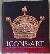 Icons of Art: The Collections of the National Museum of Indonesia - John Miksic