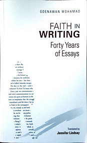 Faith In Writing: Forty Years Of Essays - Goenawan Mohamad