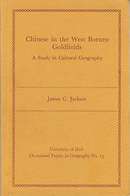 Chinese in the West Borneo Goldfields - Robert C Jackson