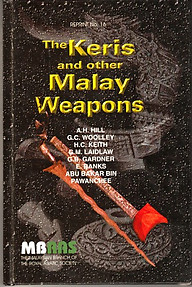 The Keris and Other Malay Weapons - AH Hill & Others