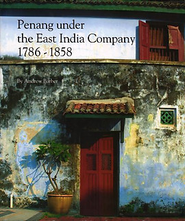 Penang Under The East India Company - Andrew Barber