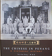 The Chinese in Penang -Pictorial History - Tan Kim Hong