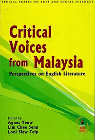 Critical Voices from Malaysia: Perspectives on English Literature - Agnes Yeow, Lim Chee Seng & Looi Siew Teip (eds)