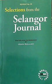 Selections from the Selangor Journal - John Gullick (ed.)