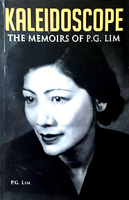 Kaleidoscope: The Memoirs of PG Lim - PG Lim