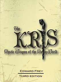 The Kris: Mystic Weapon of the Malay World - Edward Frey