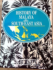 History of Malaya & South-East Asia - Nigel Kelly