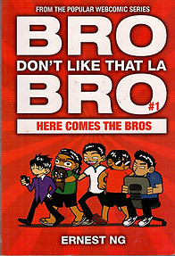 Bro Don't like That La Bro - Ernest Ng