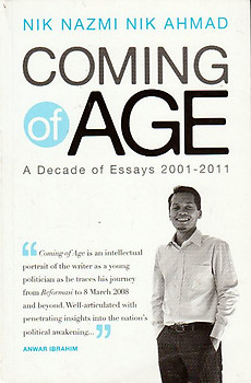 Coming of Age. A Decade of Essays 2001-2011 - Nik Nazmi Nik Ahmad
