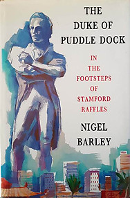 The Duke of Puddle Dock - In the Footsteps of Stamford Raffles - Nigel Barley