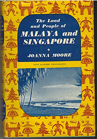 The Land and People of Malaya and Singapore - Joanna Moore