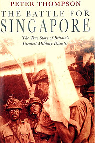 The Battle for Singapore - Peter Thompson