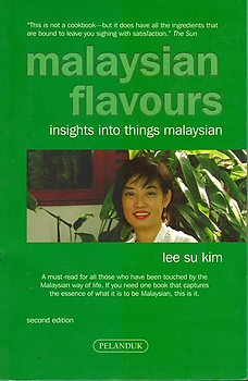 Malaysian Flavours: Insights into Things Malaysian -  Lee Su Kim