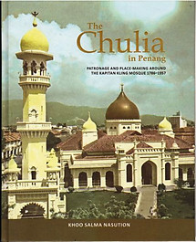 The Chulia in Penang: Patronage and Place-Making Around the Kapitan Kling Mosque