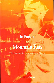 In Pursuit of Mountain Rats: The Communist Insurrection in Malaya Anthony Short