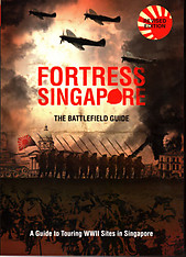 Fortress Singapore: The Battlefield Guide - Siang Yong Yap