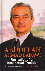 Abdullah Ahmad Badawi: Revivalist of an Intellectual Tradition - Syed Al-Attas