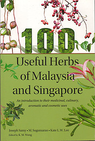 100 Useful Herbs of Malaysia and Singapore - Joseph Samy, M Sugumaran, Kate Lee