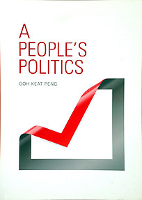 A People's Politics - Goh Keat Peng