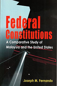 Federal Constitutions: A Comparative Study of Malaysia and the United States