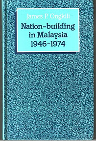 Nation-Building in Malaysia, 1946-1974 - James Peter Ongkili
