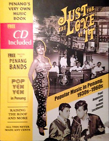 Just for the Love of It: Popular Music in Penang, 1930s-1960s