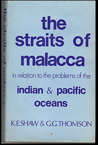 The Straits of Malacca in Relation to the Problems of the Indian & Pacific Ocean