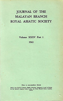 Journal Volume XXXV Part 1 - 1962 - Malayan Branch of the Royal Asiatic Society