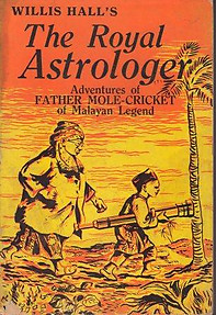 The Royal Astrologer: Adventures of Father Mole-Cricket of Malayan Legend