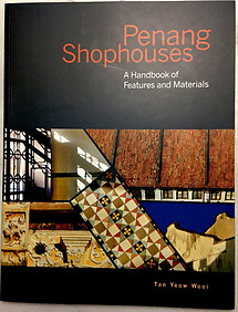 Penang Shophouses: A Handbook of Features and Materials - Tan Yeow Wooi (pbk)